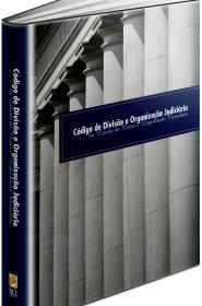 Código de Divisão e Organização Judiciária do Estado do Ceará e Legislação Correlata