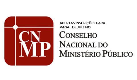 Abertas inscrições para vaga de juiz no Conselho Nacional do Ministério Público