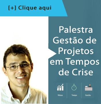 PALESTRA GESTÃO DE PROJETOS EM TEMPOS DE CRISE