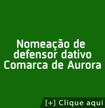 Nomeação de defensor dativo – Comarca de Aurora