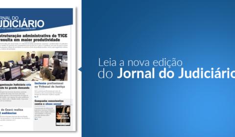 """""""Jornal do Judiciário"""" mostra aumento de 31,7% na produtividade das varas e juizados do Ceará"""
