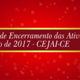 Cejai promove encontro nesta sexta para comemorar encerramento das atividades de 2017