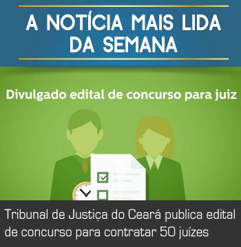 MAIS LIDA – Tribunal de Justiça do Ceará publica edital de concurso para contratar 50 juízes