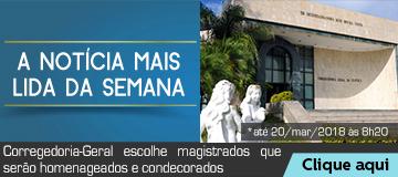 Mais Lida – Corregedoria-Geral escolhe magistrados que serão homenageados e condecorados