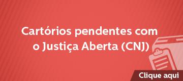 CARTÓRIOS PENDENTES COM O JUSTIÇA ABERTA