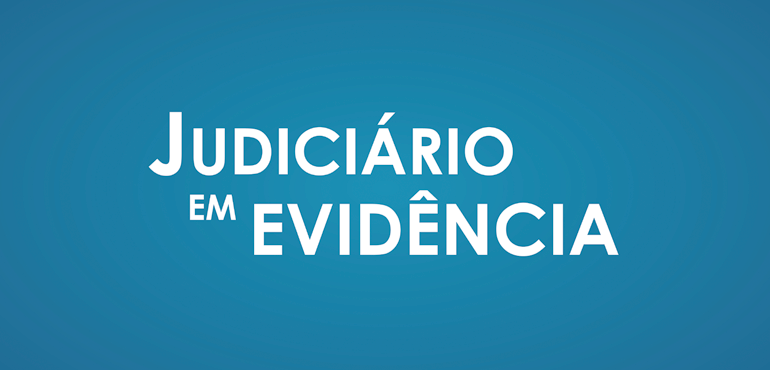 """""""Judiciário em Evidência"""" destaca ações do TJCE para acelerar processos de adoção"""