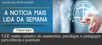 TJCE realiza cadastro de assistentes, psicólogos e pedagogos para infância e juventude