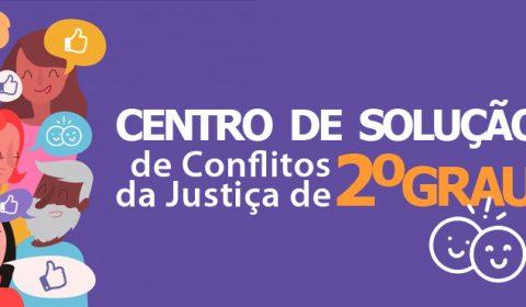Instituído o Centro de Solução de Conflitos da Justiça de 2º Grau