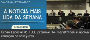 MAIS LIDA – Órgão Especial do TJCE promove 14 magistrados e aprova remoção de nove juízes
