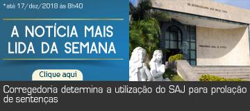 Corregedoria determina a utilização do SAJ para prolação de sentenças