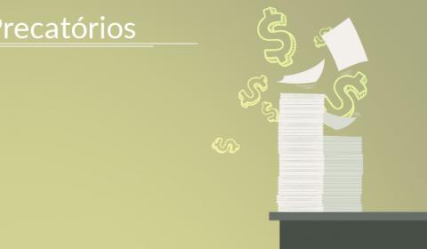 Judiciário estadual paga mais de R$ 336 milhões em precatórios nos últimos dois anos