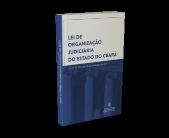 Lei de Organização Judiciária do Estado do Ceará – Lei nº16.397, de 14 de novembro de 2017