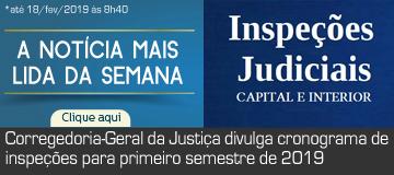 MAIS LIDA – Corregedoria-Geral da Justiça divulga cronograma de inspeções para primeiro semestre de 2019