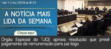 MAIS LIDA – Órgão Especial do TJCE aprova resolução que prevê pagamento de remuneração para juiz leigo