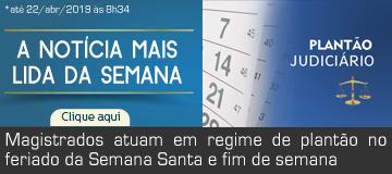 MAIS LIDA – Magistrados atuam em regime de plantão no feriado da Semana Santa e fim de semana