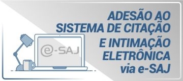 ADESÃO AO SISTEMA DE CITAÇÃO E INTIMAÇÃO ELETRÔNICA via e-SAJ