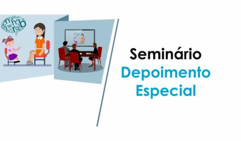 Grupo de Trabalho para implementação do depoimento especial promove seminário na Esmec