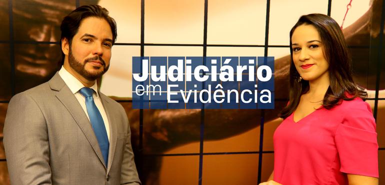 """""""Judiciário em Evidência"""" volta com programa inédito e em novo formato"""