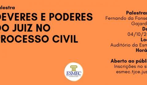 """Esmec realiza na próxima sexta-feira a palestra """"Deveres e Poderes do Juiz no Processo Civil"""""""