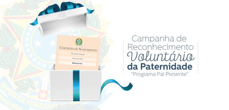 Judiciário inicia na próxima segunda-feira Campanha de Reconhecimento Voluntário de Paternidade