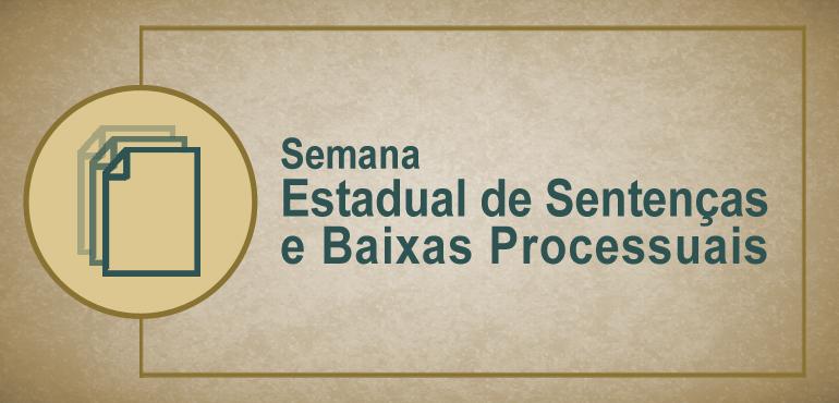 TJCE inicia nesta segunda-feira a 3ª Semana Estadual de Sentenças e Baixas Processuais