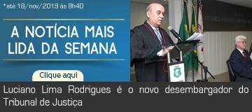 MAIS LIDA – Luciano Lima Rodrigues é o novo desembargador do Tribunal de Justiça