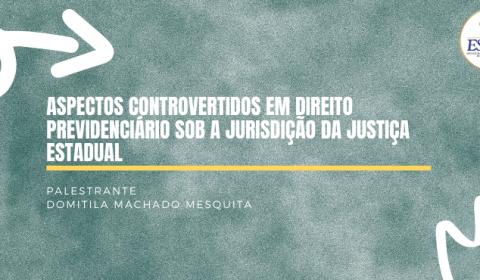 Escola da Magistratura promove palestra sobre Direito Previdenciário na Comarca de Sobral