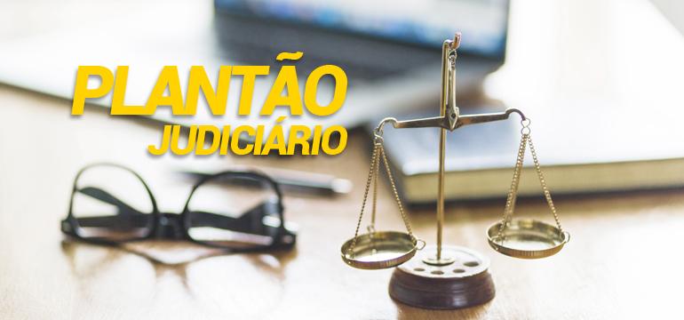Judiciário atua em regime de plantão no fim de semana