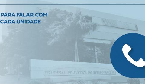 Poder Judiciário divulga mais de 400 contatos para acesso à Justiça em todo o Ceará