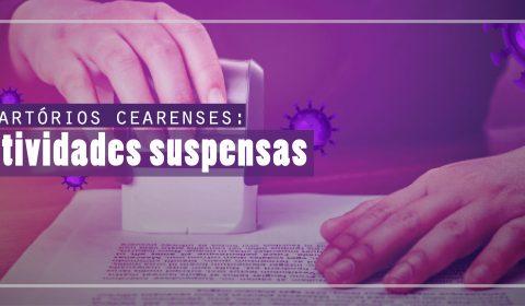 Coronavírus: Cartórios cearenses devem suspender as atividades até 27 de março