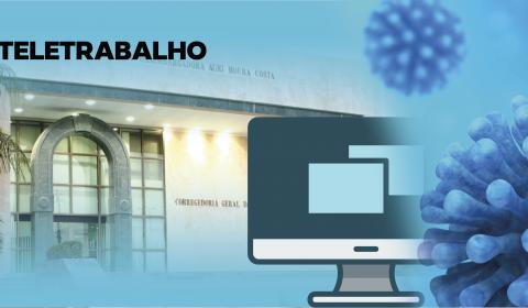 Período de quarentena: produtividade de magistrados é acompanhada semanalmente pela Corregedoria-Geral da Justiça