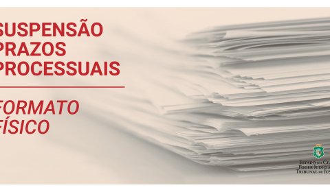 Justiça estadual suspende prazos processuais que tramitam em formato físico por 30 dias