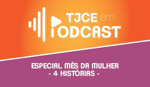 Representatividade feminina é destaque no primeiro TJCE em Podcast Especial do Mês da mulher