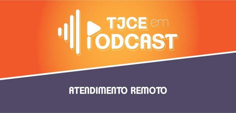 TJCE em Podcast: Superintendente explica medidas adotadas para viabilização do TeleTrabalho