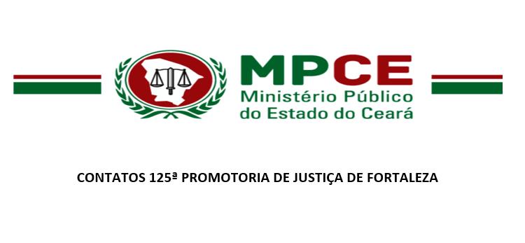MINISTÉRIO PÚBLICO- CONTATOS DA 125ª PROMOTORIA DE JUSTIÇA DE FORTALEZA