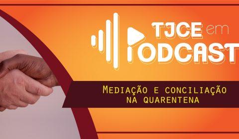 Realização de audiências de conciliação por videoconferência é tema do TJCE em Podcast