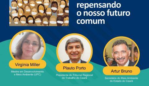 Live sobre o Meio Ambiente e Sustentabilidade na Pandemia e Pós-Pandemia promovida pelo Ecos do Ceará