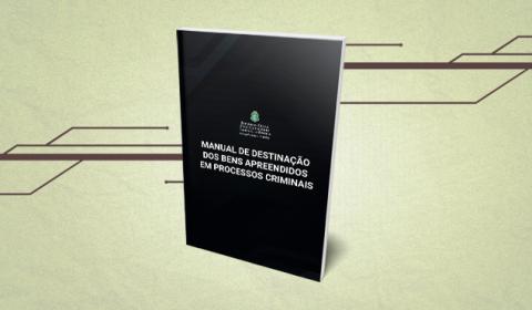 Corregedoria disponibiliza Manual sobre gestão de bens apreendidos em processos criminais