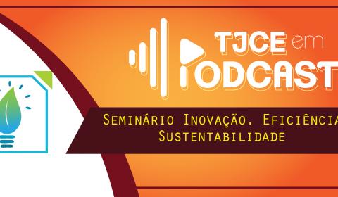 Com foco na modernização, TJCE prepara seminário voltado para inovação, eficiência e sustentabilidade