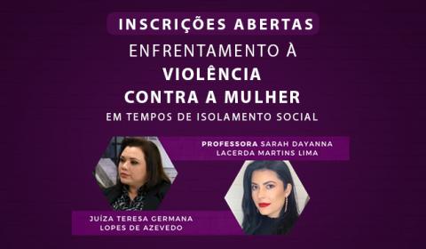Webinário sobre violência contra mulher promovido pela Esmec disponibiliza 90 vagas