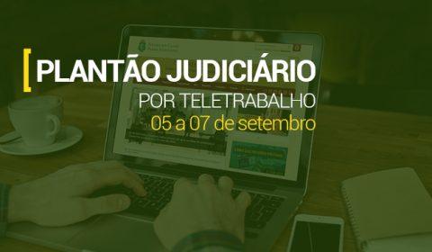 Judiciário cearense atende por meio de plantão eletrônico no fim de semana e no feriado de 7 de setembro