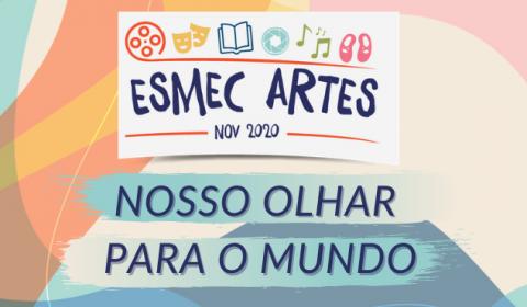 Projeto Esmec Artes leva programação cultural para sociedade por meio virtual