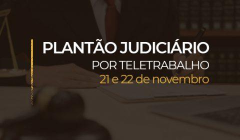 Plantão do Judiciário no fim de semana acontece na Capital e no Interior