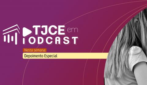 Desembargadora explica no TJCE em Podcast a técnica utilizada para ouvir crianças vítimas de violência