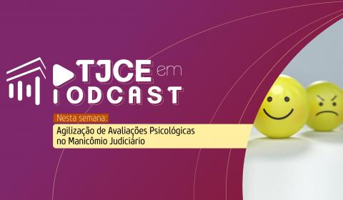 Podcast destaca força-tarefa que vai agilizar perícias de presos internados em manicômio