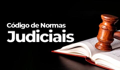 Corregedoria institui novo Código de Normas Judiciais