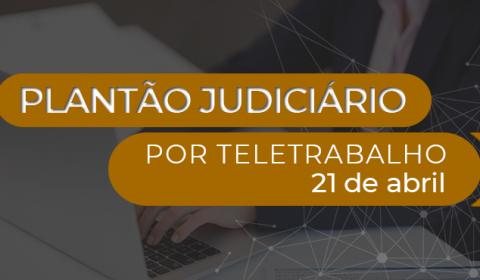 Plantão eletrônico garante funcionamento da Justiça no feriado de Tiradentes